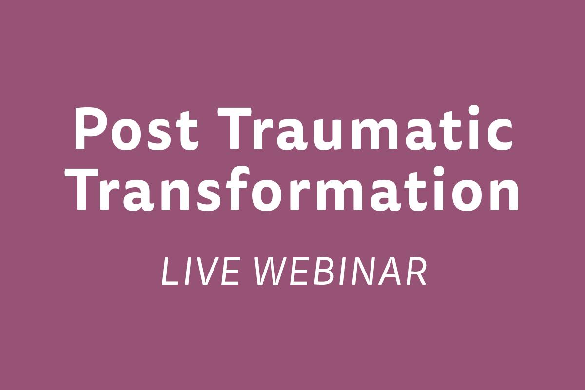 Post Traumatic Transformation